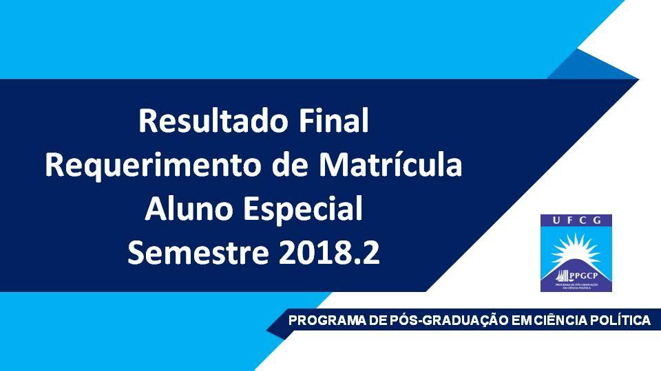 Resultado final matrícula aluno especial 2018.2